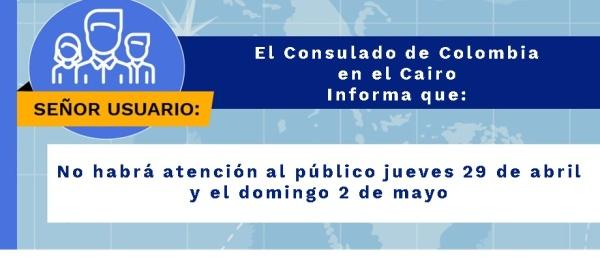 Consulado de Colombia en el Cairo no tendrá atención al público el jueves 29 de abril y el domingo 2 de mayo