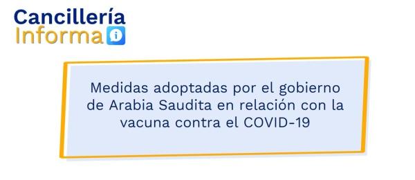 Medidas adoptadas por el gobierno de Arabia Saudita en relación con la vacuna contra el COVID-19